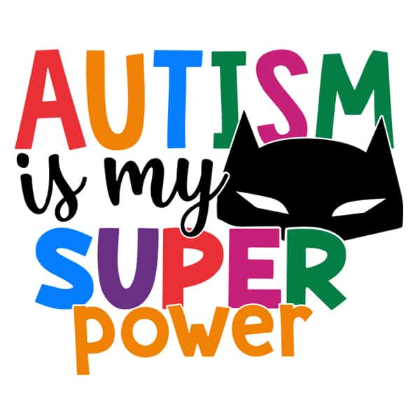 Autism Is My Super Power T Shirt