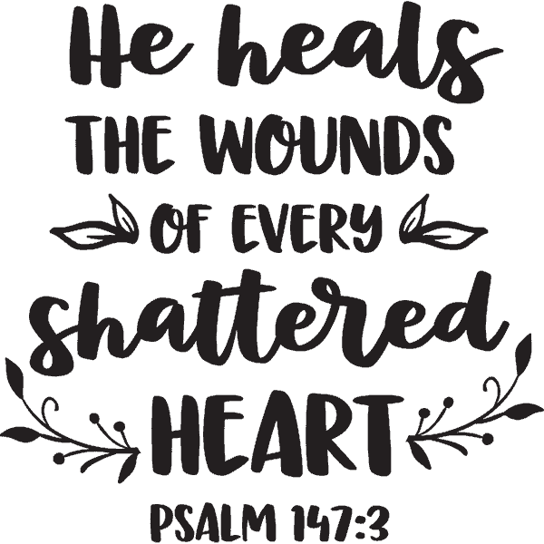 He Heals The Wounds Of Every Shattered Heart