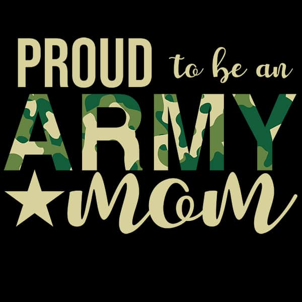 Proud To Be An Army Mom
