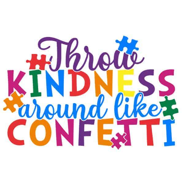 Throw Kindness Around Like Confetti Autism T-Shirt