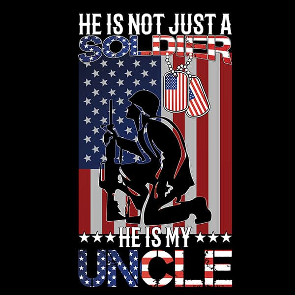 He's Not Just a Soldier He is My Uncle T-Shirt